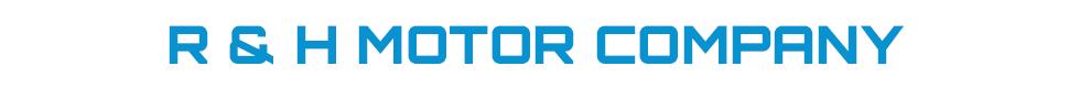 R & H Motor Company