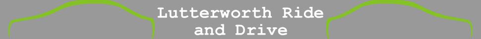 Lutterworth Ride & Drive