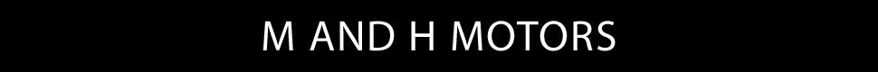 M And H Motors